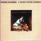 Eddie Harris: I Need Some Money
