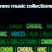 New Music Collections, Vol. 1: Choral - works by Anthony Payne, Birtwistle, Saxton, Britten, Finnissy, Skempton et al.