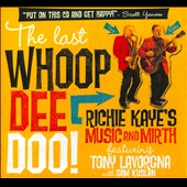 Richie Kaye: The  Last Whoop Dee Doo! [Digipak]