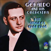 Geraldo & His Orchestra (Dance Band): Hit Singles 1944-1946 *