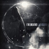 I, The Breather: Life Reaper