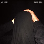 Jim-E Stack: Tell Me I Belong [Digipak]