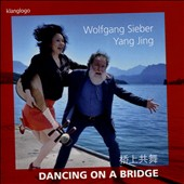 Dancing on a Bridge' - Swiss & Chinese Songs, arr. for Pipa & Organ / Jing Yang, pipa; Wolfgang Sieber, organ
