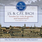 J.S. & C.P.E. Bach: Sonatas for viola da gamba and harpsichord, transcribed for cello / The Brook Street Band. Tatty Theo, baroque cello; Carolyn Gilbey, harpsichord