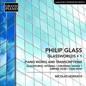 Philip Glass: Glassworlds, Vol. 1. Opening; Orphée Suite; Dreaming Awake; How Now / Nicolas Horvath, piano