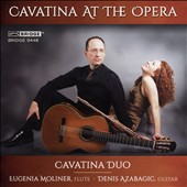 Cavatina at the Opera - Transcriptions for flute & guitar by Bizet, Giuliani, Sor, Briccialdi, Taffanel / Eugenia Moliner, flute; Denis Azabagic, guitar
