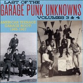 Various Artists: The Last of the Garage Punk Unknowns, Vols. 3-4
