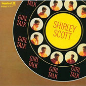 Shirley Scott: Girl Talk [Limited Edition]
