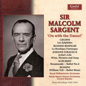 Sir Malcolm Sargent: On with the Dance - Works by Strauss, Chopin, Rossini, Schubert / Royal PO; Royal Opera House Orch., Sir Malcolm Sargent