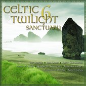 Various Artists: Celtic Twilight 6: Sanctuary