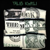 Talib Kweli: Fuck the Money