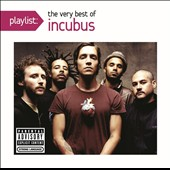 Incubus: Playlist: The Very Best of Incubus