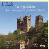 J.S. Bach: The Orgelbüchlein (Little Organ Book) / James Lancelot, organ
