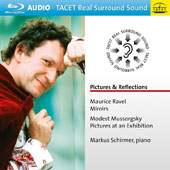 Maurice Ravel: Miroirs; Modest Mussorgsky: Pictures at an Exhibition / Markus Schirmer, piano [Blu-ray Audio]