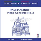 1000 Years of Classical Music, Vol. 73: The Modern Era - Rachmaninoff Piano Concerto No. 2