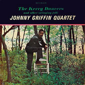 Johnny Griffin: The Kerry Dancers and Other Swinging Folk