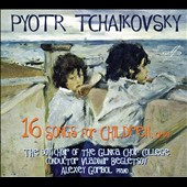 Tchaikovsky: 16 Songs for Children / Vladimir Begletsov, Boy Choir of the Glinka Choir College; Alexey Goribol, piano