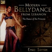 Emad Sayyah: Modern Bellydance from Lebanon: The Dance of the Princess