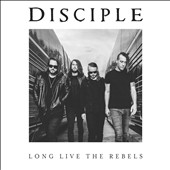 Disciple: Long Live the Rebels *