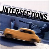 Intersections: Cross-Cultural Collaborations in Sound - Works by Steven Block, Sergio Cervetti, Heidi Jacob, Jeffrey Jacob, Christina Rusnak / Ensemble Vocal Luna; National Symphony Orchestra of Cuba