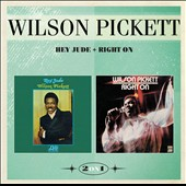 Wilson Pickett: Hey Jude & Right On