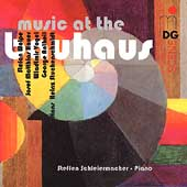 Music at the Bauhaus - Wolpe, Hauer, Antheil, et al
