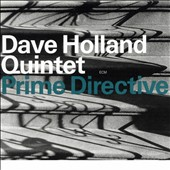 Dave Holland Quintet (Bass): Prime Directive