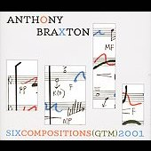 Anthony Braxton: Six Compositions (GTM) 2001 [Box]