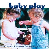 Baby Play - Classical Favorites for Toddler's Playtime