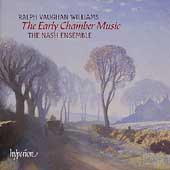 Vaughan Williams: Early Chamber Music / Nash Ensemble