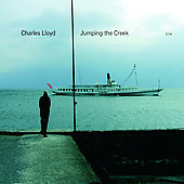 The Charles Lloyd Quartet/Charles Lloyd: Jumping the Creek