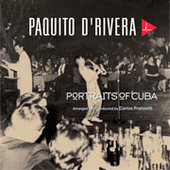 Paquito d'Rivera: Portraits of Cuba