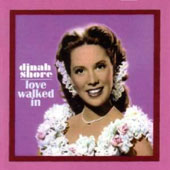 Dinah Shore: Love Walked In