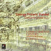 Handel: Concerto Grossi / Combattimento Consort Amsterdam