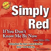 Simply Red: If You Don't Know Me by Now and Other Hits