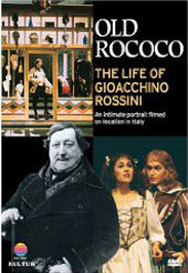 Old Rococo: The Life of Gioacchino Rossini [DVD]
