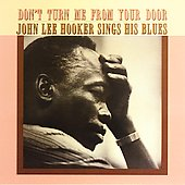 John Lee Hooker: Don't Turn Me from Your Door: John Lee Hooker Sings His Blues [Collectables] [Remaster]