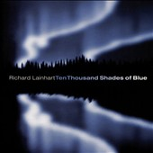 Richard Lainhart: Ten Thousand Shades of Blue *