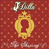 J Dilla: The Shining [PA]