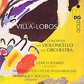 Villa-Lobos: Concertos for Violoncello and Orchestra