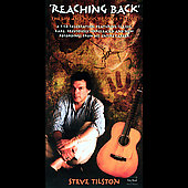 Steve Tilston: Reaching Back: The Life and Music of Steve Tilston [Box] *