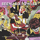 Bernard Fowler (Producer/Songwriter): Friends with Privileges