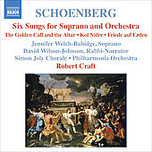 Schoenberg: Six Songs for Soprano and Orchestra, etc / Craft, Welch-Babidge, et al