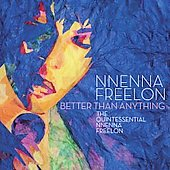 Nnenna Freelon: Better Than Anything: The Quintessential Nnenna Freelon