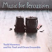 Todd Hammes: Music for Percussion (mostly)