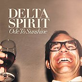 Delta Spirit: Ode to Sunshine