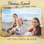 Tommy Sands (Celtic): Let the Circle Be Wide *