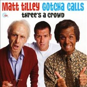 Matt Tilley: Three's a Crowd