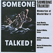 Someone Talked! - Memories of WWII / William Bolcom, Robert White, Joan Morris