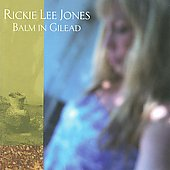Rickie Lee Jones: Balm in Gilead